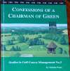 Confessions of a chairman of green, malcolm peake