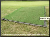 Astroturf dragmat used to work seed into holes